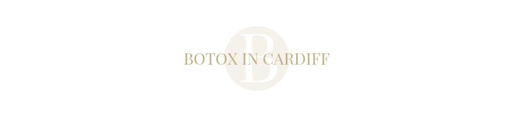 botox Cardiff